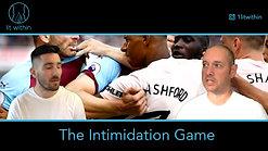 Premier League Composure- intimidation, anger
