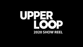 The Upper Loop 2020 Show Reel