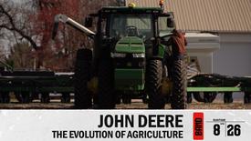 John Deere & The Evolution of Agriculture