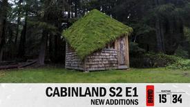 Cabinland Season 2 Episode 1 - New Additions
