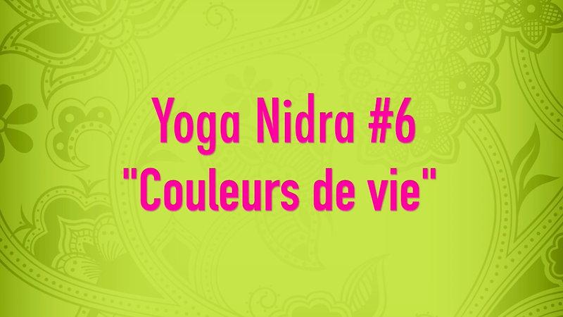 Yoga Nidra #6 - Couleurs de vie