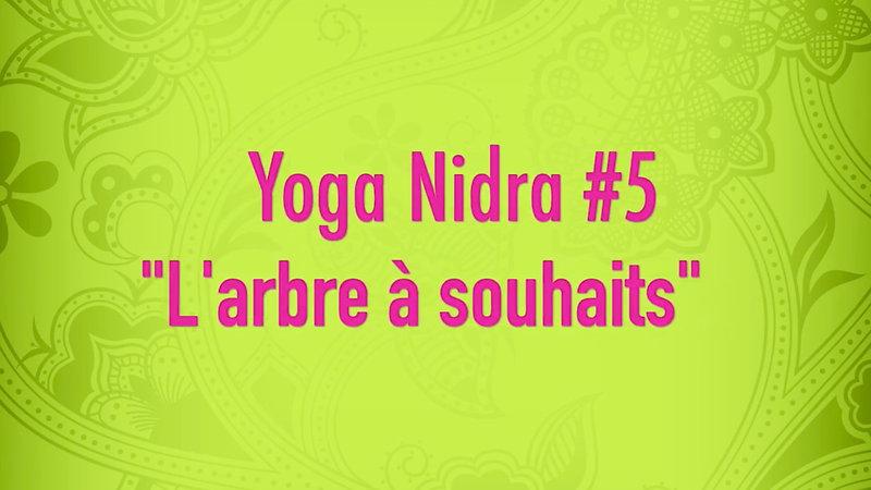 Yoga Nidra #5 - L'arbre à souhaits