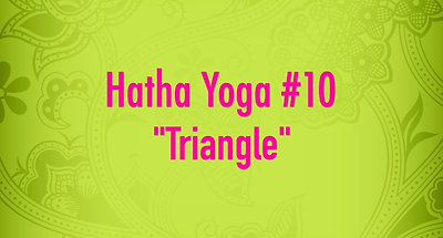 Hatha Yoga #10 - Triangle