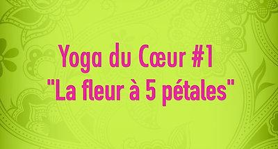 Yoga du Cœur #1 - La fleur à 5 pétales
