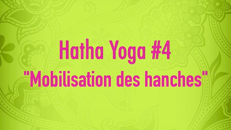 Hatha Yoga #4 - Mobilisation des hanches