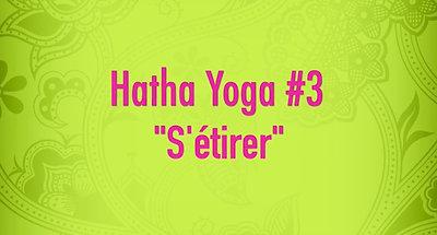 Hatha Yoga #3 - S'étirer