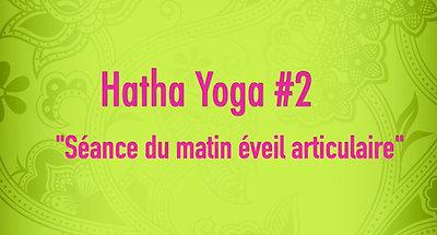 Hatha Yoga #2 Séance du matin éveil articulaire