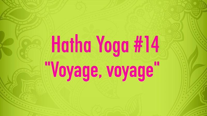 Hatha Yoga #14 - Voyage, voyage