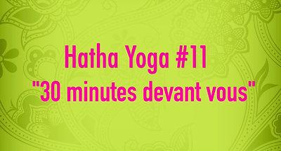 Hatha Yoga #11 - 30 minutes devant vous