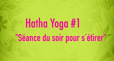 Hatha Yoga #1 Séance du soir pour s'étirer