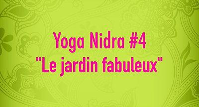 Yoga Nidra #4 - Le jardin fabuleux