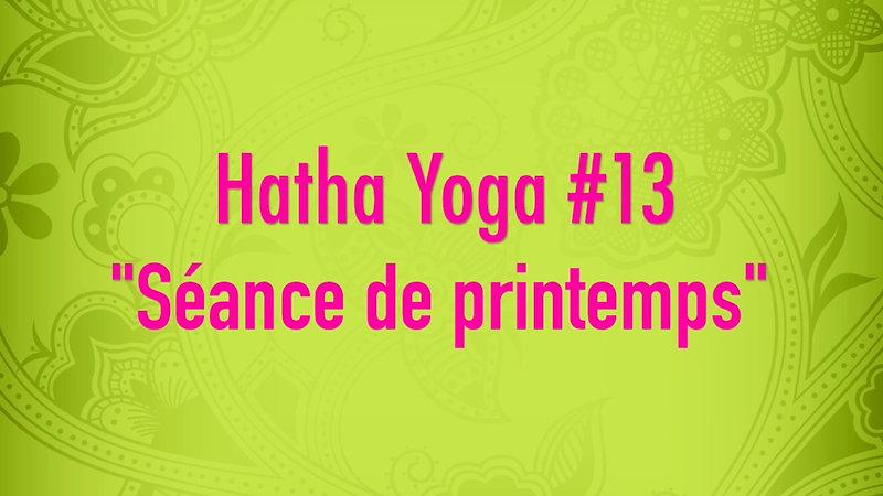 Hatha Yoga #13 - Séance de printemps