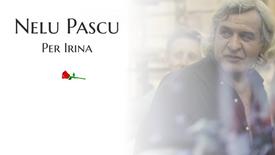 Nelu Pascu - Per Irina