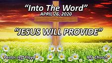 "4  26  20  SERMONedit ""Jesus Will Provide"""