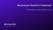 Why Everyone Should Freelance?