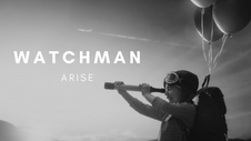 WATCHMAN ARISE