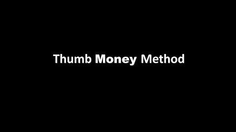 Thumb Money Method