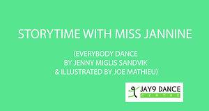Storytime with Miss Jannine (Everybody Dance by Jenny Miglis Sandvikillustrated by Joe Mathieu)