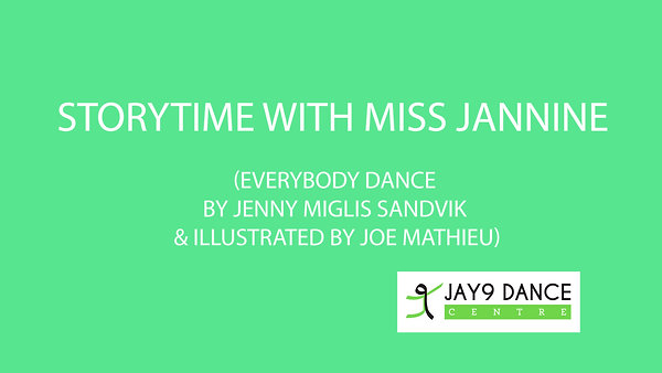 Storytime with Miss Jannine (Everybody Dance by Jenny Miglis Sandvikillustrated by Joe Mathieu)