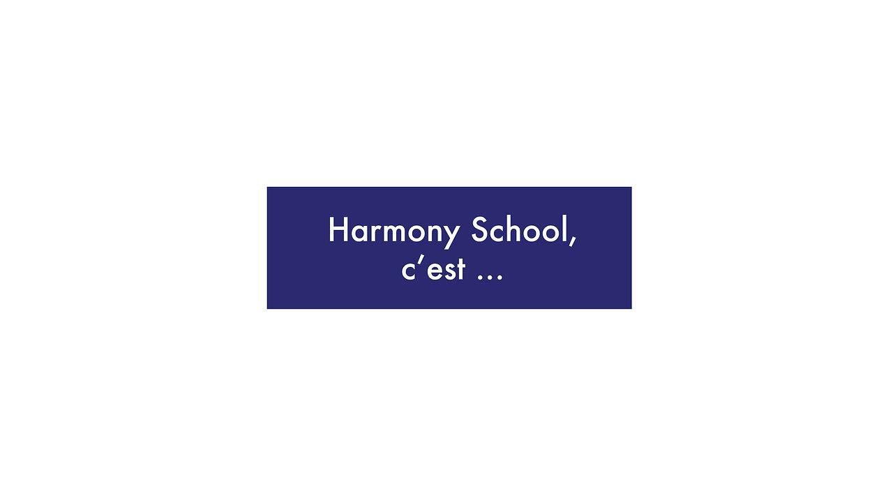 Harmony School, c'est...