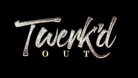 TWERK'D OUT: TAMPA