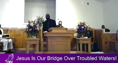 Jesus Is Our Bridge Over Troubled Waters!