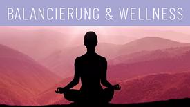 Balancierung & Wellnes