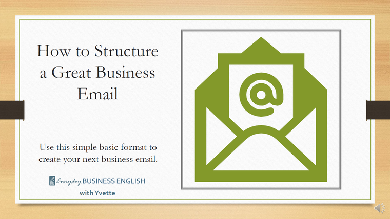 HOW TO STRUCTURE A GREAT BUSINESS EMAIL