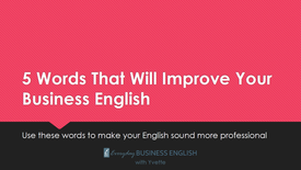 5 Words That Will Improve Your Business English (#2)