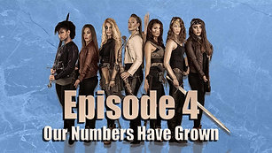 Episode 4: Our Numbers Have Grown