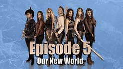 Episode 5: Our New World