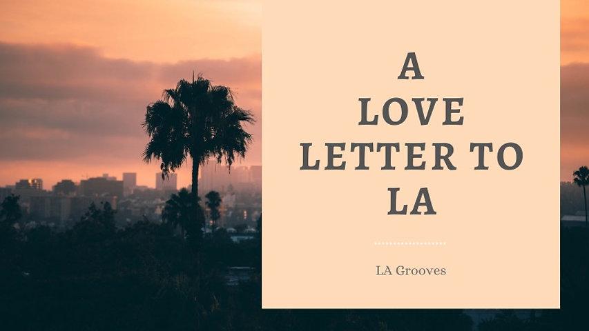 A Love Letter to LA