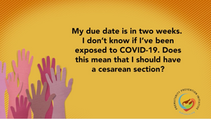 Cesarean section if exposed to Covid?