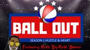 Ball Out Season I: Hustle & Heart