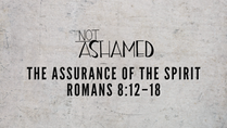 The Assurance of The Spirit - May 30, 2021