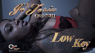 """Ja Toria Channell - """"Low Key"""" (Official)"""