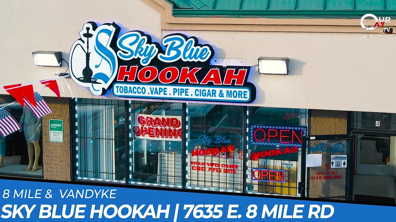 Sky Blue Hookah   7635 E. 8 MILE RD