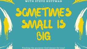 God uses small things to accomplish his big purpose