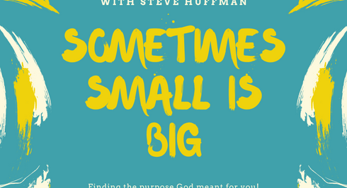 God uses small things to accomplish his big purpose