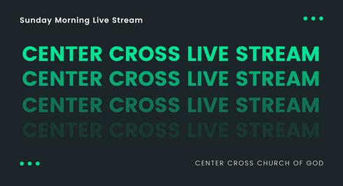 Center Cross Live Stream
