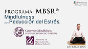 Programa MBSR® Mindfulness para Reducción del Estrés, Agosto-Septiembre 2019.
