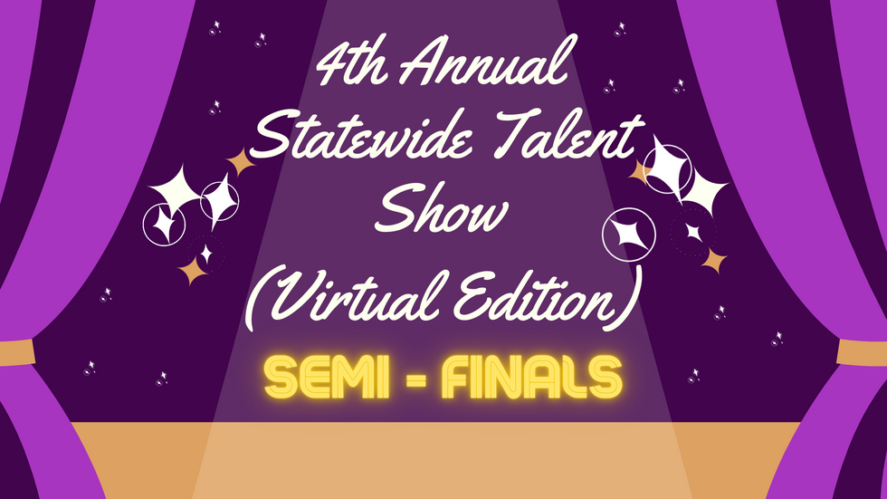 Semi-Finals : 4th Annual Statewide Talent Show -Virtual Edition