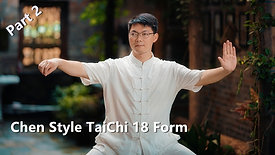 Part 2 . Chen Style  TaiChi 18 Form