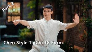 Part 2 . Chen Style  TaiChi 18 Form