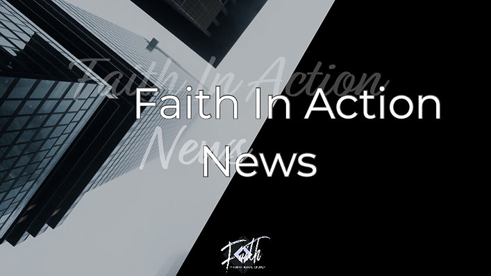 Faith In Action News
