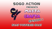 Masta Crafta: Ep 1 - Soap Powered Boat