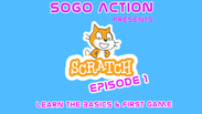 Scratch Coding: Ep 1 - Scratch Basics and First Game
