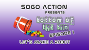 Bottom of the Bin: Ep1 - Let's Make a Robot
