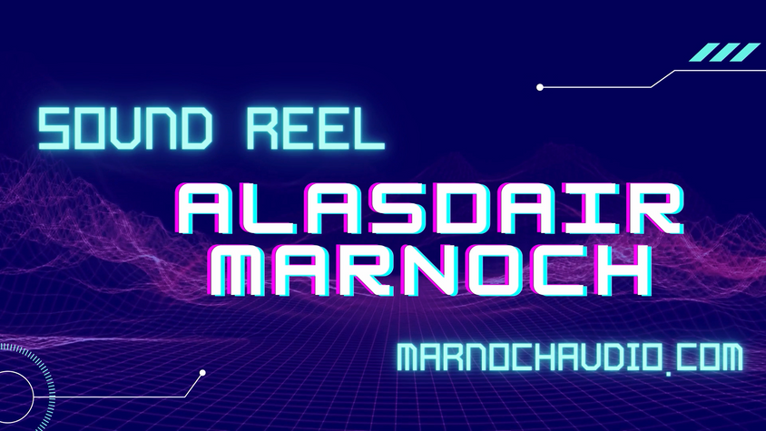 Alasdair Marnoch - Sound Design Reel
