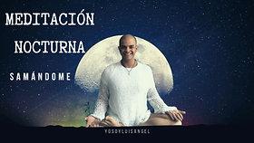 """Meditación Nocturna """"SAMÁNDOME"""""""